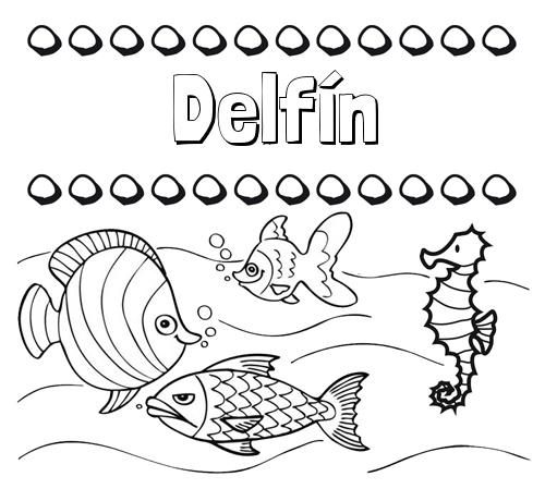 Nombre Delfín: Peces: dibujos de nombres para pintar