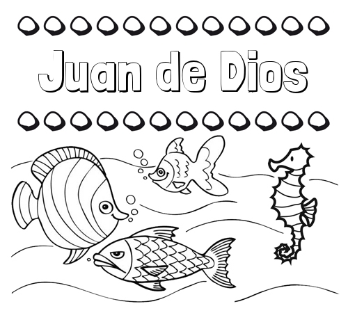 Nombre Juan de Dios: Peces: dibujos de nombres para pintar