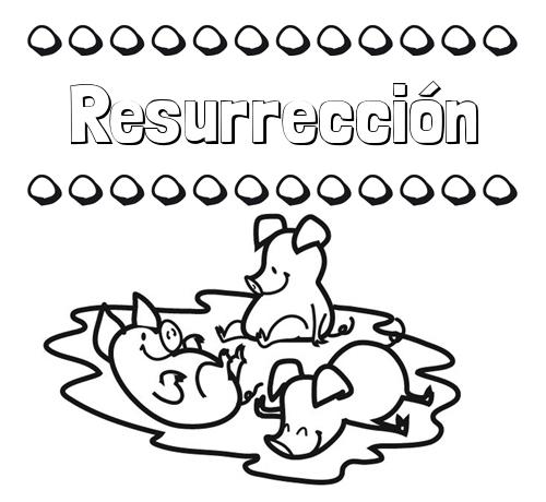 Nombre Resurrección: Dibujos para colorear: nombres y los tres cerditos