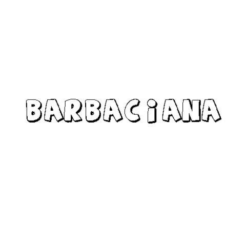 BARBACIANA