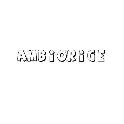 AMBIORIGE