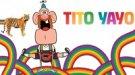 Tito Yayo. Serie animada para niños en Boing