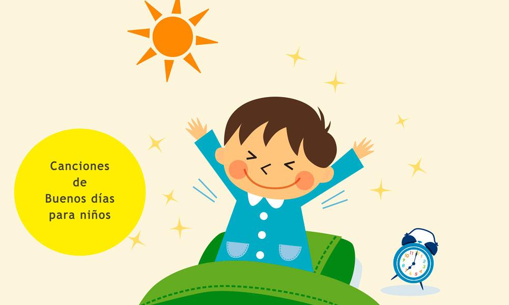 8 Letras De Canciones De Buenos Días Para Niños