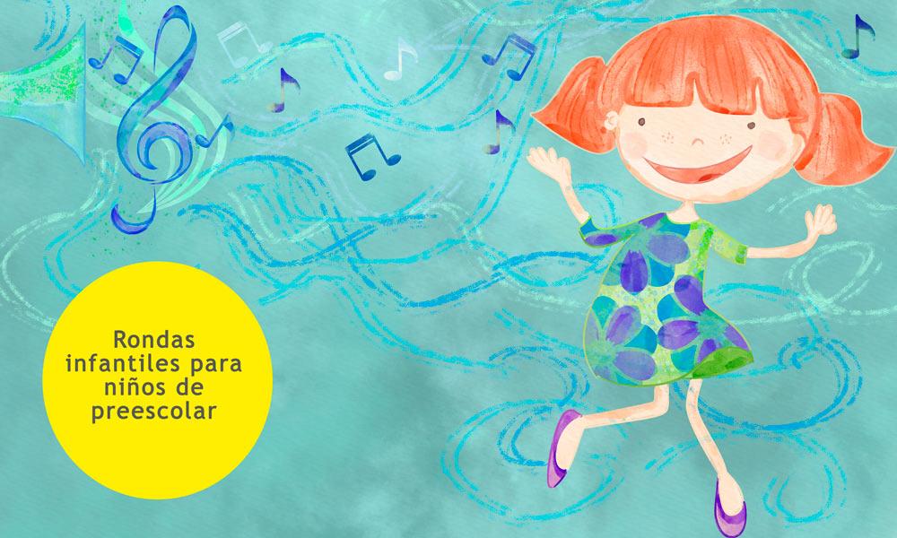 Letras De Rondas Infantiles Para Preescolar Canciones Para Mejorar La Psicomotricidad