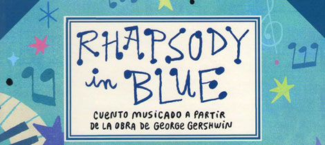 Rhapsody in blue. Cuiento musical infantil