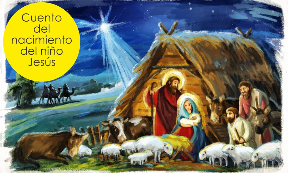 El Nacimiento Del Niño Jesús Cuento De Navidad