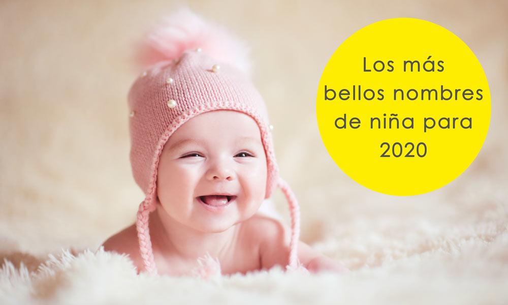 Los Nombres Más Bellos Para Niñas En 2020 Tendencias De Nombres Para Tu Hija